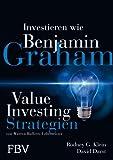 Investieren wie Benjamin Graham: Value-Investing-Strategien von Warren Buffetts Lehrmeister