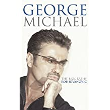 George Michael: The biography (English Edition)