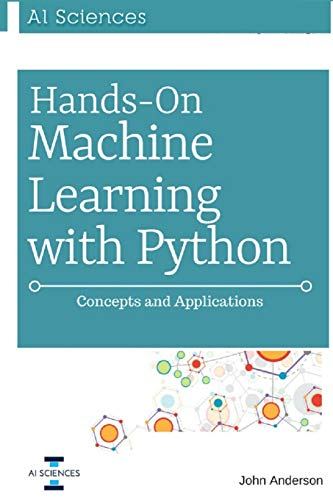 Hands On Machine Learning with Python por John Anderson