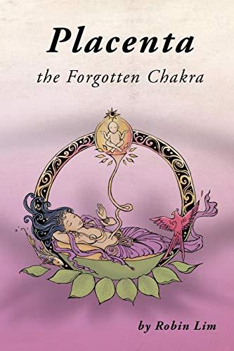 Placenta - The Forgotten Chakra
