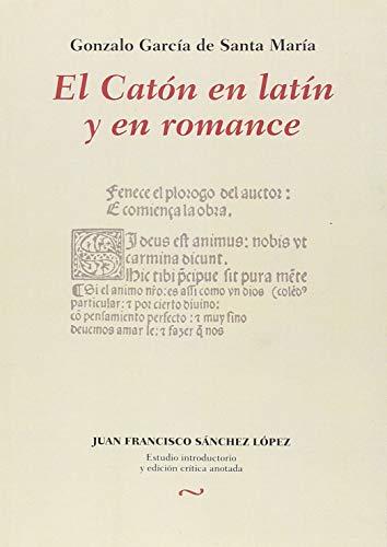 El Catón en latín y en romance por Gonzalo García de Santa María (1447-1521)