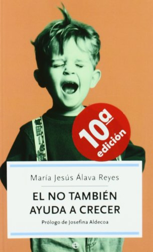 El NO también ayuda a crecer: cómo superar los momentos difíciles de los hijos y favorecer su educación y desarrollo (Autoayuda) por María Jesús Álava Reyes