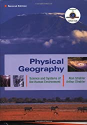 Physical Geography: Science and Systems of the Human Environment: Wiley Student Edition