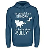 Ich brauch kein Einhorn - Ich Habe einen Bully - Französische Bulldogge Fans - Hunde Shirt - Unisex Kapuzenpullover Hoodie