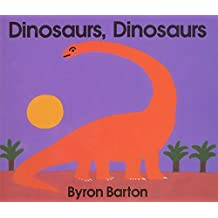 Dinosaurs, Dinosaurs by Byron Barton (1994-04-22)