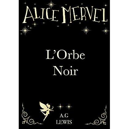Alice Mervel, L'Orbe Noir