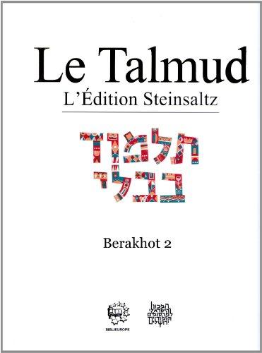 Le Talmud l'Edition Steinsaltz 02 Babli Berahot T2 par Adin Steinsaltz