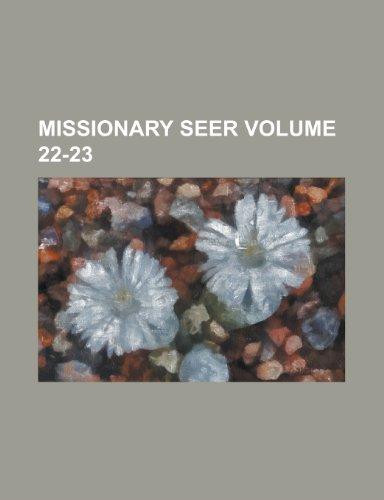 Missionary Seer Volume 22-23