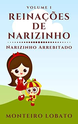 Reinações de Narizinho: Narizinho Arrebitado (Vol. I) (Portuguese Edition)