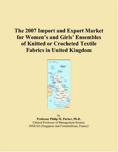 The 2007 Import and Export Market for Women�s and Girls� Ensembles of Knitted or Crocheted Textile Fabrics in United Kingdom