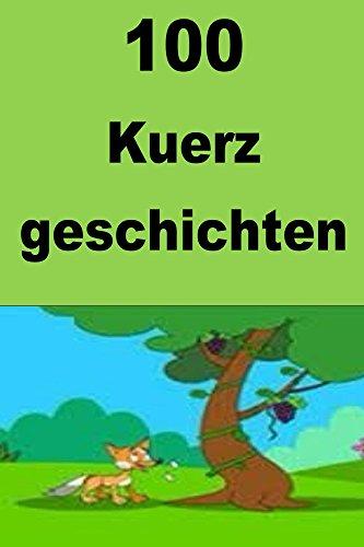 100 Kuerz Geschichten: 100 Interesting short stories for children (Luxembourgish) (Luxembourgish Edition)