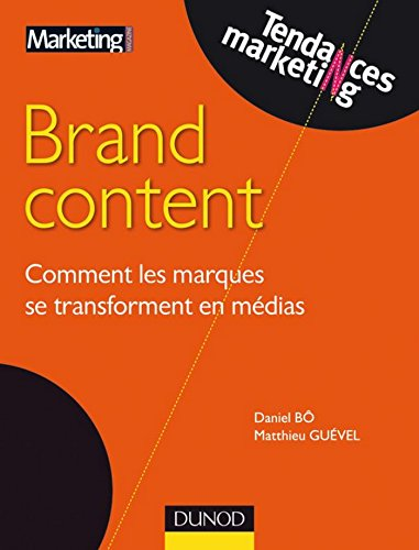 Brand content : Comment les marques se transforment en médias (Tendances Marketing)