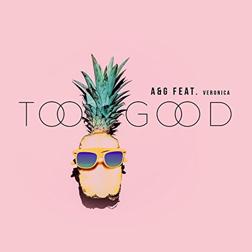 Too Good (feat. Veronica) [Exp...
