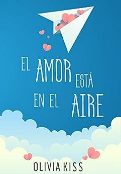 El amor está en el aire de [Kiss, Olivia]