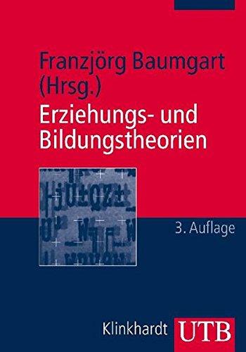 Erziehungs- und Bildungstheorien: Erläuterungen, Texte, Arbeitsaufgaben