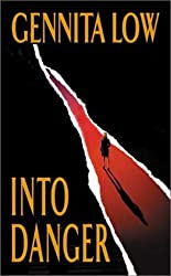 Into Danger by Gennita Low (2003-04-05)