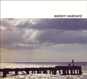 Eastern Seaboard by Eastern Seaboard (2010-06-15)