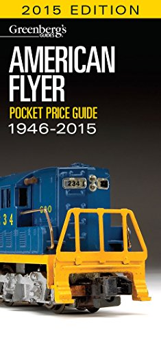 American Flyer Pocket Price Guide 1946-2015 (Greenberg's Guides)