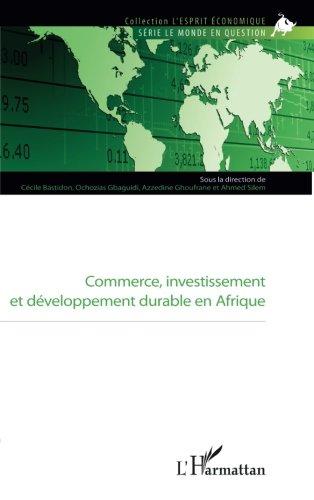 Commerce, investissement et dveloppement durable en Afrique