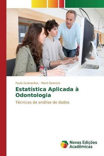 Estat??stica Aplicada ?? Odontologia by Guimar??es Paulo (2015-02-24)