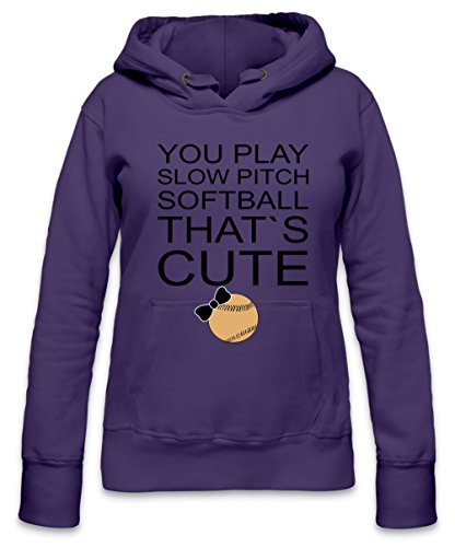 You Play Slow Pitch Softball Slogan Womens Hoodie Medium -