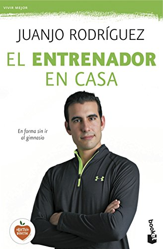 El entrenador en casa: En forma sin ir al gimnasio (Vivir Mejor) por Juanjo Rodríguez