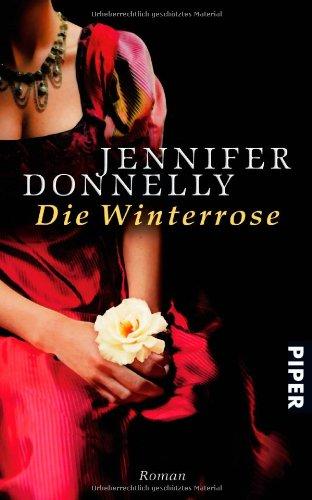 Piper Taschenbuch Die Winterrose: Roman (Rosen-Trilogie, Band 25281)