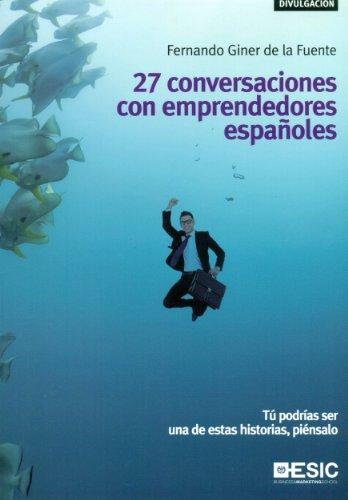 27 conversaciones con emprendedores españoles (Divulgación)