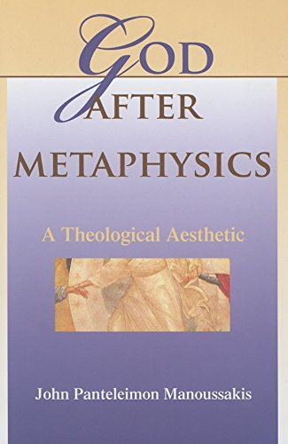 God After Metaphysics: A Theological Aesthetic (Indiana Series in the Philosophy of Religion)