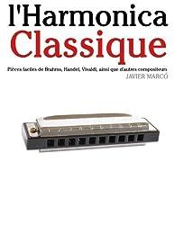 l'Harmonica Classique: Pièces faciles de Brahms, Handel, Vivaldi, ainsi que d'autres compositeurs