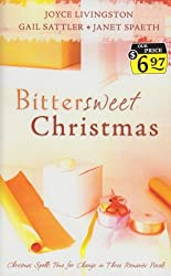 Bitter Sweet Christmas: One Last Christmas/Almost Twins/The Candy Cane Calaboose (Inspirational Christmas Romance Collection) by Joyce Livingston (2006-09-02)