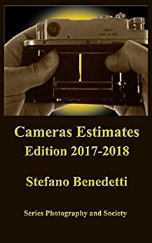 Cameras estimates - Edition 2017-2018 (Photography and Society Book 12) by [Benedetti, Stefano]