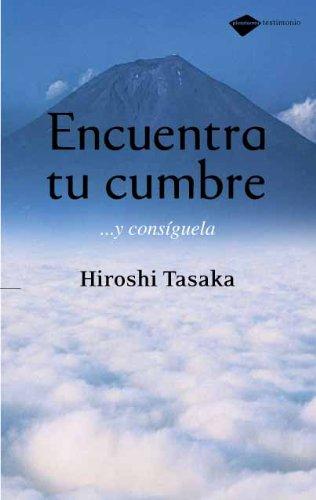 Descargar Libro Encuentra Tu Cumbre (Testimonio) de Hiroshi Tasaka