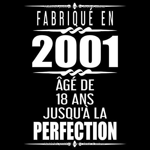 Fabriqué En 2001 Âgé de 18 ans Jusqu'à la Perfection: 18eme d'anniversaire Cadeau | Livre d'or 18 ans | Fête d'anniversaire Livre d'or Anniversaire 18 ans - 120 pages pour les félicitations écrites par Anniversaire Mémorable