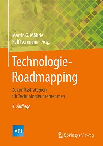 Technologie-Roadmapping: Zukunftsstrategien für Technologieunternehmen (VDI-Buch)