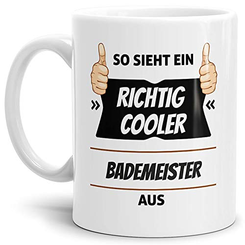 Tassendruck Berufe-Tasse so Sieht Ein Richtig Cooler Bademeister aus Weiss/Job / mit Spruch/Kollegen / Arbeit/Geschenk-Idee/Büro
