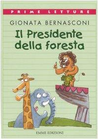 Il presidente della foresta