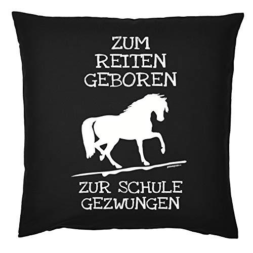 Tini - Shirts Reiter - Schüler Sprüche Kissen - Dekokissen REIT-Sport : Zum Reiten geboren zur Schule gezwungen - Geschenk-Kissen Pferde-Motiv - ohne Füllung - Farbe : schwarz