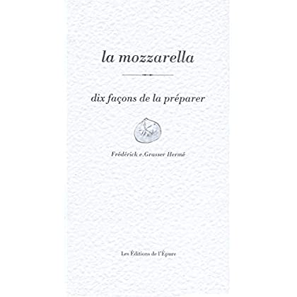 La Mozzarella, dix façons de la préparer