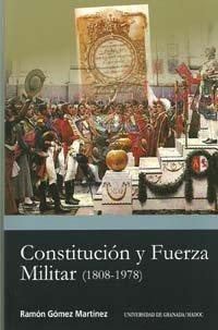 Constitución y Fuerza Militar (1808-1978) (Biblioteca Conde de Tendilla)