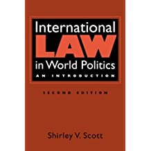International Law in World Politics: An Introduction by Shirley V. Scott (2010-07-31)