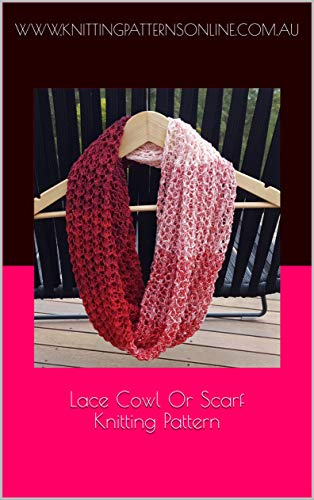Lace Cowl or Scarf Knitting Pattern - Noni (English Edition) Lace Cowl