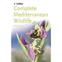 By Paul Sterry - Complete Mediterranean Wildlife: Photoguide (New edition)