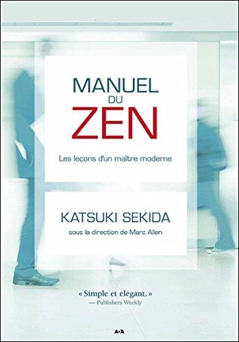 Manuel du zen - Les leçons d'un maître moderne
