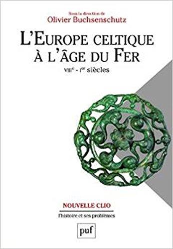 L'Europe celtique à l'âge du Fer (VIIIe - Ier siècle) par Buchsenschutz Olivier