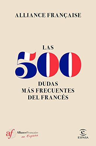 Las 500 dudas más frecuentes del Francés por Alliance Française