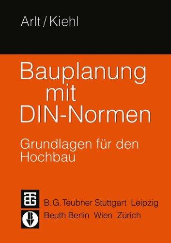 Bauplanung mit DIN-Normen: Grundlagen für den Hochbau