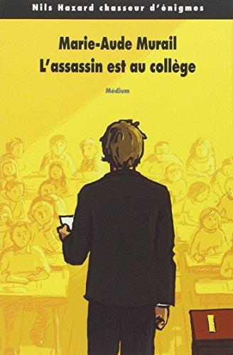 Nils Hazard chasseur d'énigmes, Tome 2 : L'assassin est au collège par Marie-Aude Murail