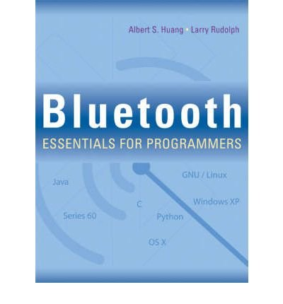 [(Bluetooth Essentials for Programmers )] [Author: Albert S. Huang] [Sep-2007]