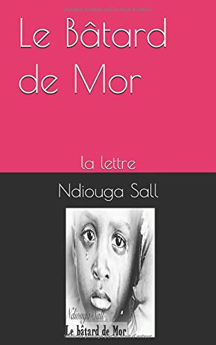 Le Bâtard de Mor: la lettre par Ndiouga Sall